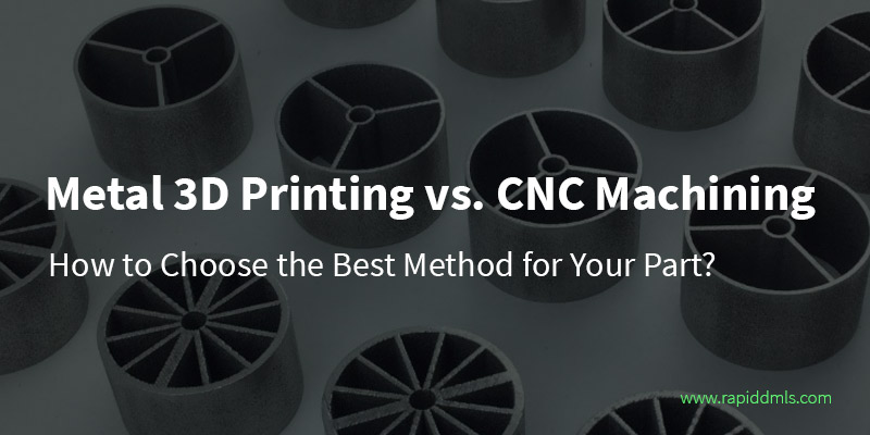 Metal-3D-Printing-vs-CNC-Machining---How-to-choose-the-best-method-for-your-part